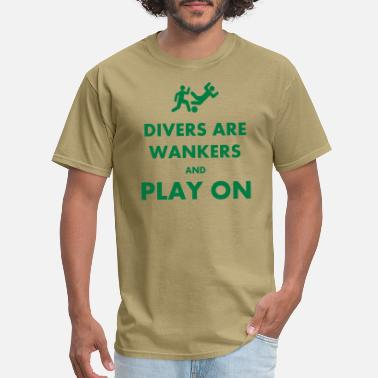 Floppers Divers Are Wankers & Play on - Men's T-Shirt
