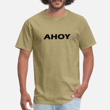 Ahoy Ahoy - Men's T-Shirt