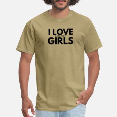 Fetish i love barefoot girls - Men's T-Shirt