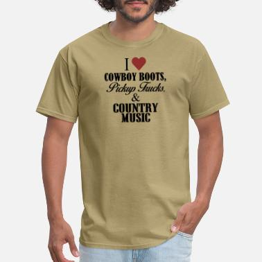 Pickup Line I Love Cowboy Boots Pickup Truck And Country Music - Men's T-Shirt