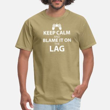Blame Kids Keep Calm And Blame It On The Lag Gift - Men's T-Shirt