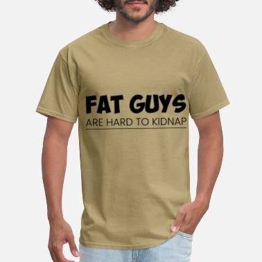 Hard Rock Fat guys are hard to kidnap - Men's T-Shirt