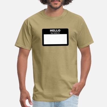 My Name Is Name Tag - HELLO my name is - Men's T-Shirt