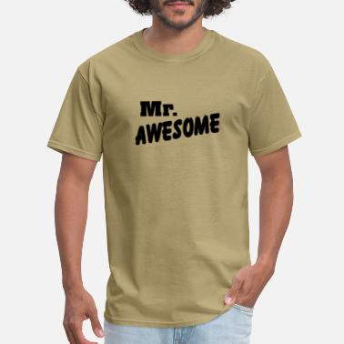 Mr Mr. Awesome - Men's T-Shirt