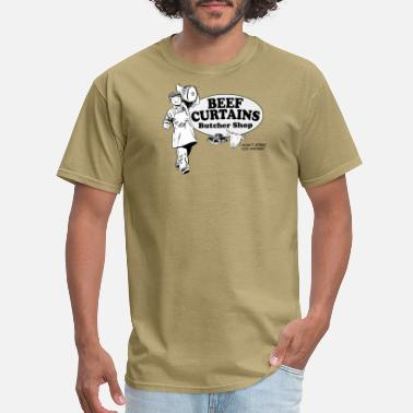Beef Beef Curtains Butcher Shop - Men's T-Shirt