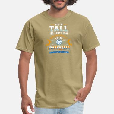 Yes Im Tall Yes I'm Tall No I Don't Play Basketball Gift - Men's T-Shirt