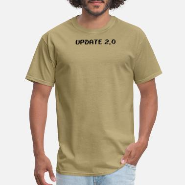 Update update - Men's T-Shirt