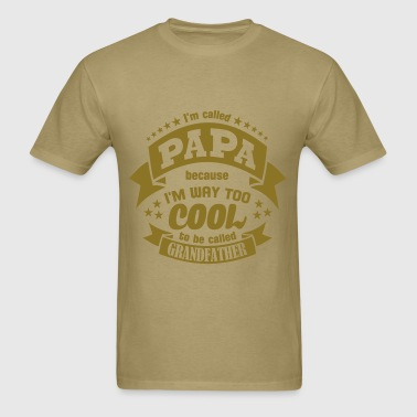 I'm called Papa - Men's T-Shirt