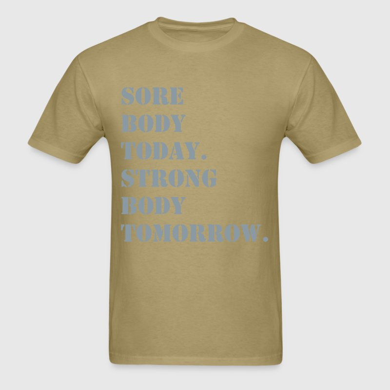 sore body today strong body tomorrow - Men's T-Shirt