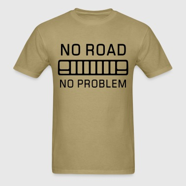 No Road, No Problem - Men's T-Shirt