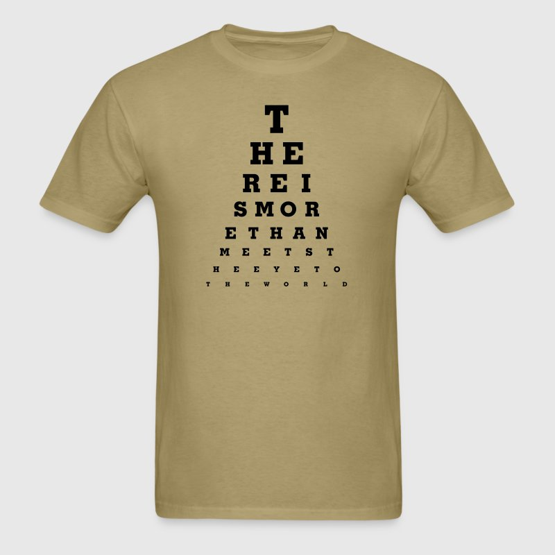Eye Chart - There Is More - Men's T-Shirt