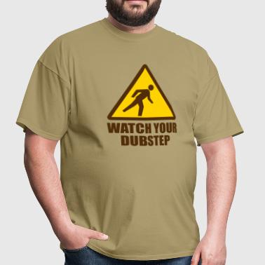 Watch your Dubstep 2c - Men's T-Shirt