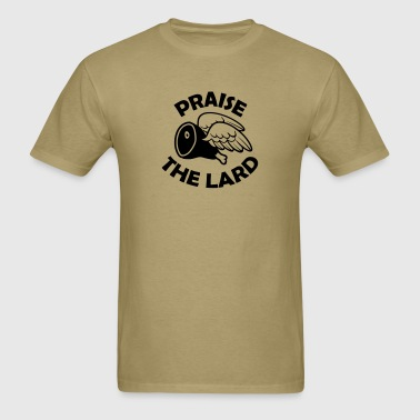 Praise the Lard - Men's T-Shirt