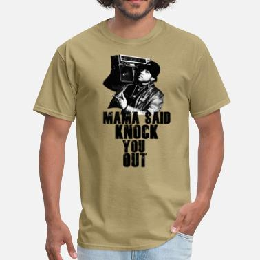 Knock Out Mama Said - Men's T-Shirt