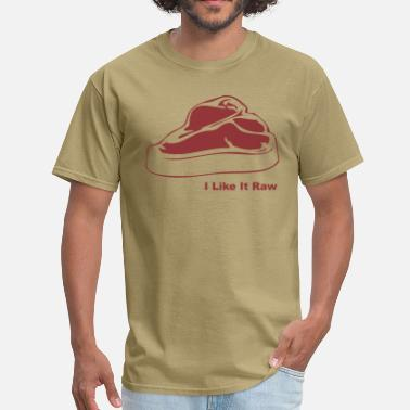 I Like It Raw - Men's T-Shirt