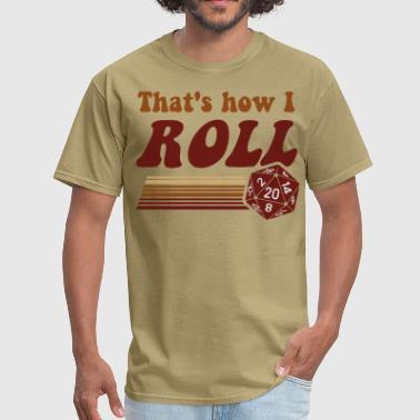 That's How I Roll Fantasy Gaming d20 Dice - Men's T-Shirt