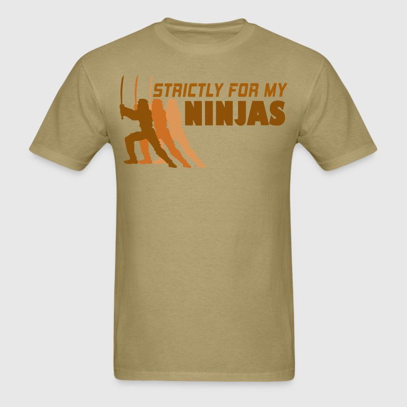 STRICTLY-FOR-MY-NINJAS-T-SHIRT - Men's T-Shirt