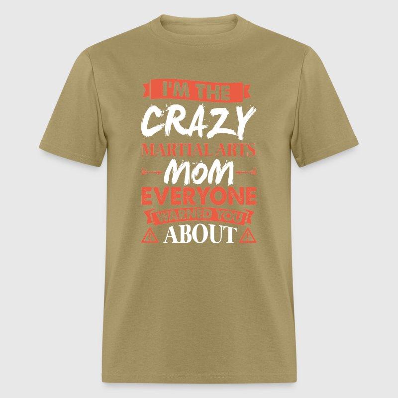 Fantastic Crazy Martial Arts Mom Everyone Warned by kamikaza | Spreadshirt OS53