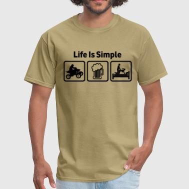 ATV Life Is Simple Rude Shirt - Men's T-Shirt