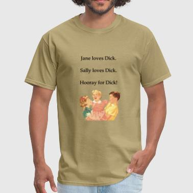 Sally, Dick, Jane - Men's T-Shirt