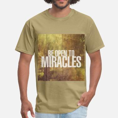 Miracle Be Open to Miracles - Men's T-Shirt