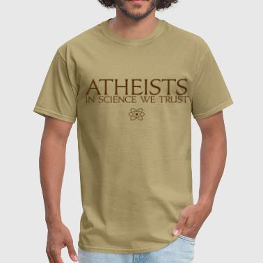 Science Atheist Atheists In Science We Trust - Men's T-Shirt
