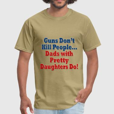 Guns Dads with Daughters - Men's T-Shirt