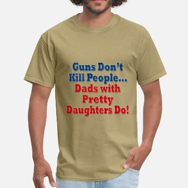 Gun Daughter Guns Dads with Daughters - Men's T-Shirt