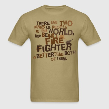 Funny Firefighter Quote - Men's T-Shirt