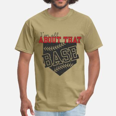 Llc All About That Base - Men's T-Shirt