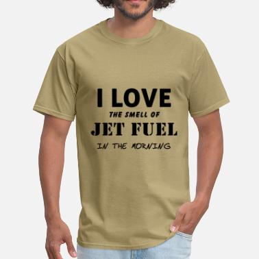 Fuel The Jet Jet Fuel Design - Men's T-Shirt