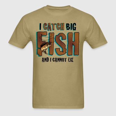 I Catch Big Fish - Men's T-Shirt