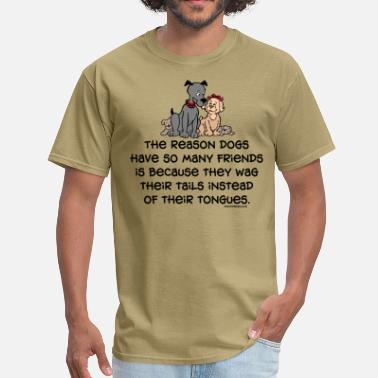 Dog Sayings Friendly Dogs - Men's T-Shirt