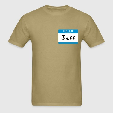 Hello My Name is Jeff Sticker Print - Men's T-Shirt