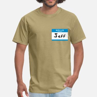 Sticker Hello My Name Is Hello My Name is Jeff Sticker Print - Men's T-Shirt