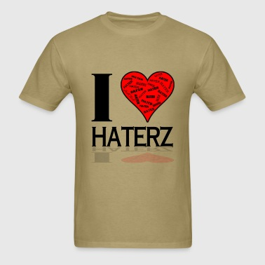 I Love Haterz - Men's T-Shirt