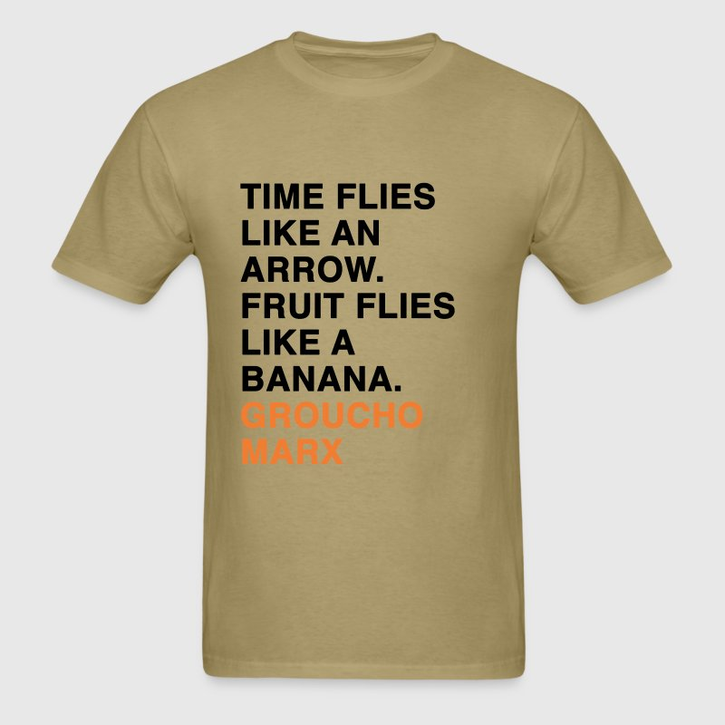 TIME FLIES LIKE AN ARROW. FRUIT FLIES LIKE A BANANA groucho marx quote - Men's T-Shirt