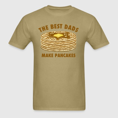 Best Dads Make Pancakes - Men's T-Shirt