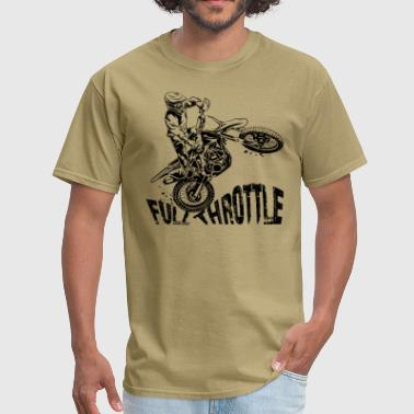 Full Throttle Off-Road Motocross Dirt Bike Full Throttle - Men's T-Shirt
