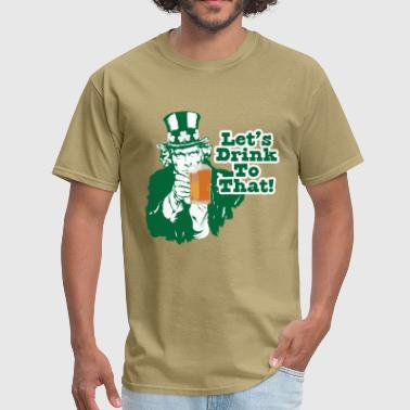 Let's Drink To That - Men's T-Shirt