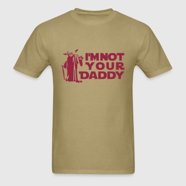 I'm not your daddy - Men's T-Shirt