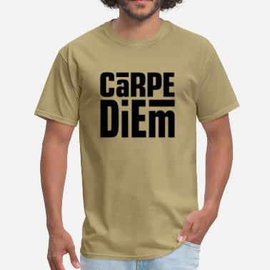 Seize The Day Carpe Diem - Men's T-Shirt
