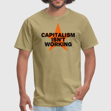 Occupy capitalism isn't working - Men's T-Shirt