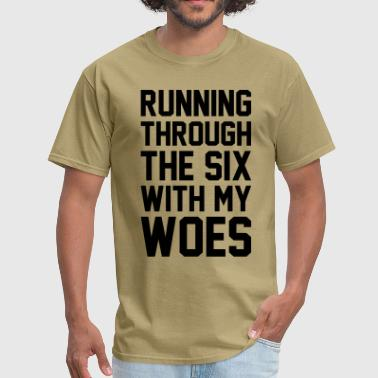 Six God Running Through The Six With My Woes - Men's T-Shirt