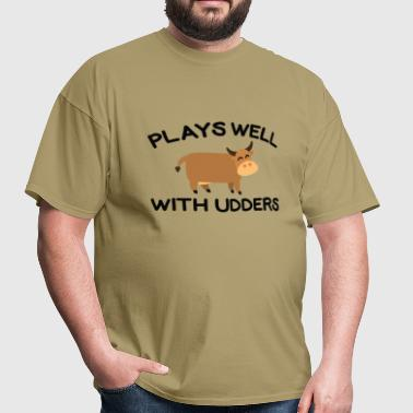 Plays Well With Udders - Men's T-Shirt