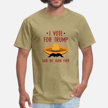 Donald Trump Joke Trump Juan - Men's T-Shirt