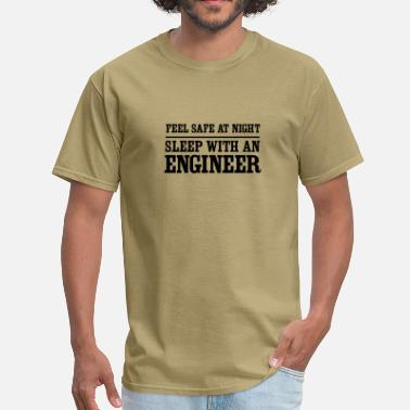 Sexy Engineer Feel Safe at Night. Sleep with an Engineer - Men's T-Shirt
