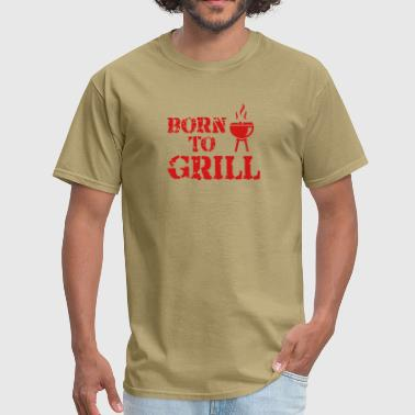 Born to Grill - Men's T-Shirt