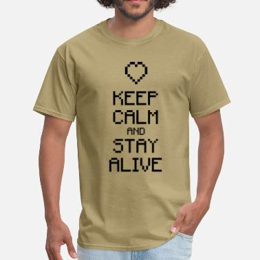 Stay Alive Keep calm stay alive 1c - Men's T-Shirt