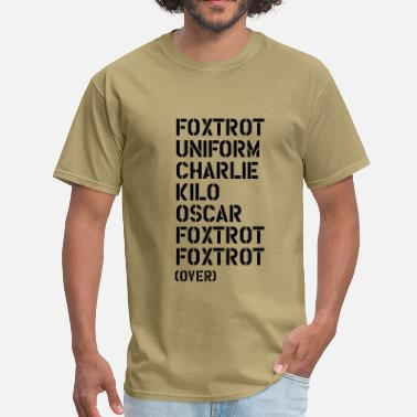 Foxtrot Foxtrot Uniform Charlie Kilo... FUCK OFF! - Men's T-Shirt
